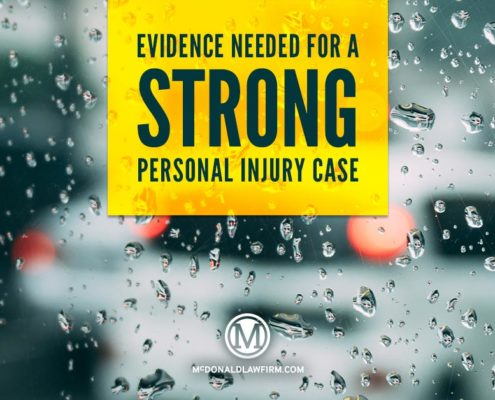 Evidence Needed For A Strong Personal Injury Case - McDonaldLawFirm.com